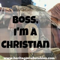 4 things you should tell your boss before hiring on if you're a Christian cowboy. Be strong and courageous and lay it out straight from the beginning.
