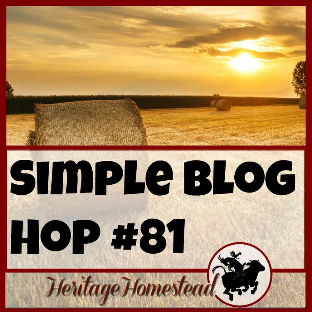 Simple Homestead Blog Hop #81