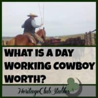 Cowboy | Cowboy Lifestyle | Cowboy jobs | What does a cowboy do? | What is a day working cowboy worth? Don't sell yourself short. You may not be a doctor, but you are worth your salt. Know what you are worth.