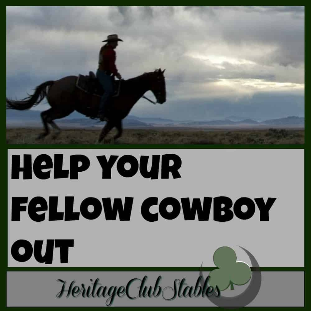 Cowboy lifestyle | How to be a cowboy | A job for a new cowboy | Turn to the new cowboy next to you and be encouraging. Love the people around you. It will make your work environment a better, more honoring and fun place.