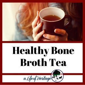Healthy Bone Broth Tea to fight off the cold season!