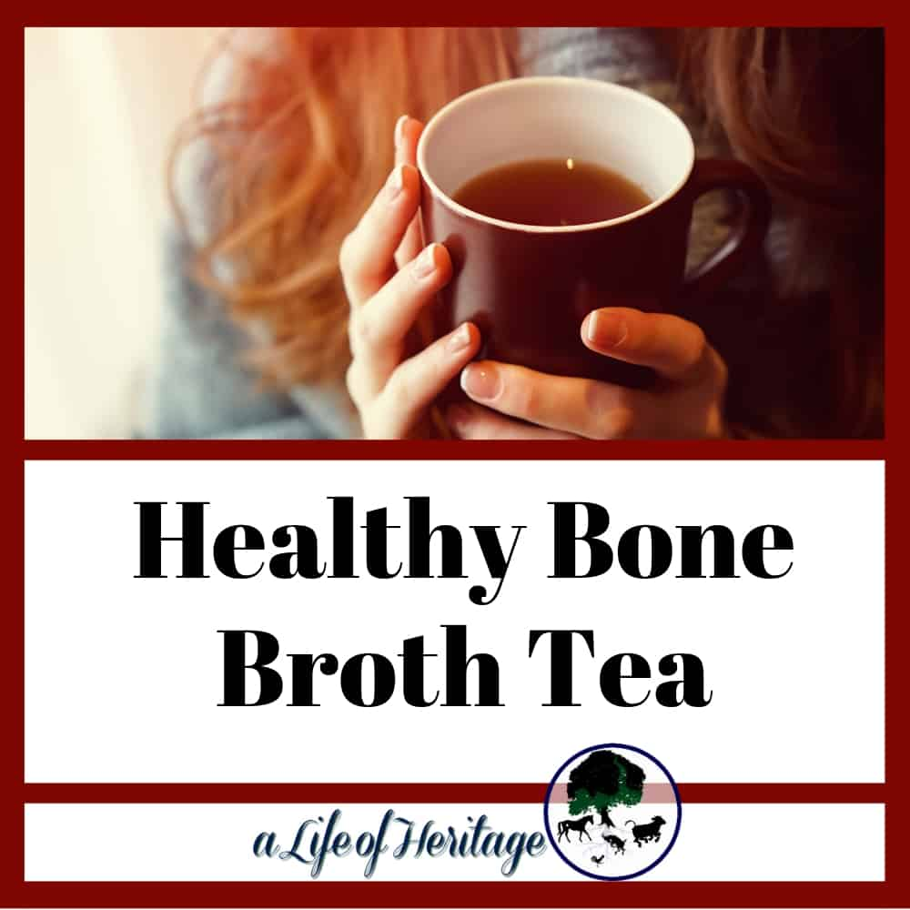 Healthy Bone Broth Tea to fight off the cold season!