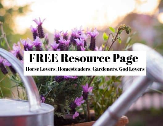 Free resource page signup for horse lovers, homesteaders, gardeners, and God seekers